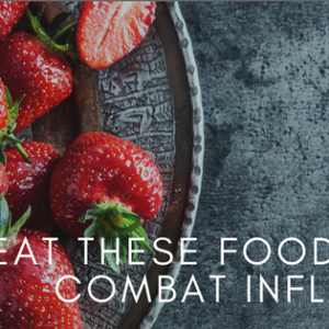 Eat these foods to help reduce inflammation