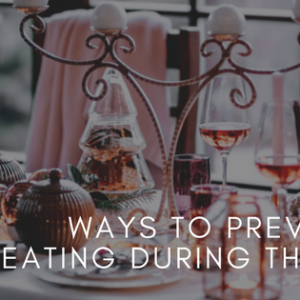 How to Prevent Stress Eating During The Holidays