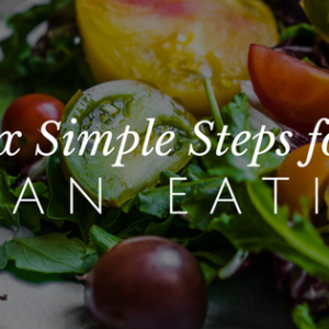 Six Super Simple Ways to Eat Better