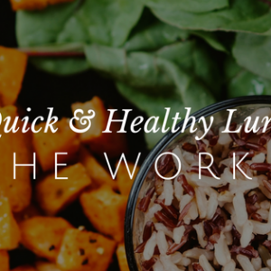 Easy & Healthy Lunch Ideas to Take to Work
